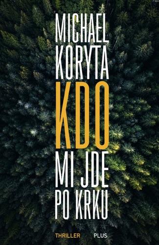 Michael Koryta - Kdo mi jde po krku