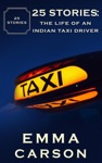 25 Stories The Life Of An Indian Taxi Driver