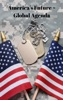 America's Future: Global Agenda