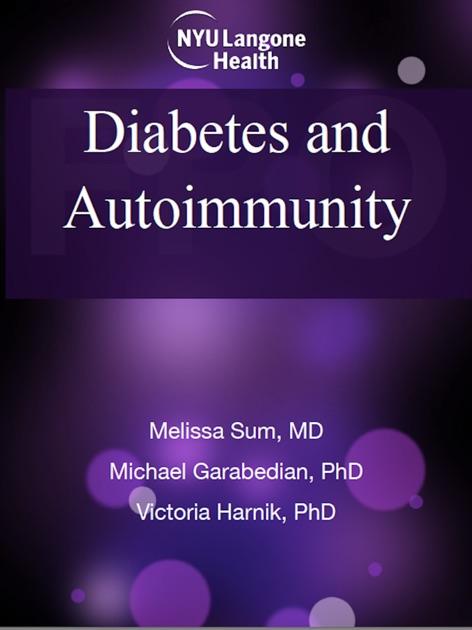 Diabetes and Autoimmunity by Melissa Sum MD, Michael