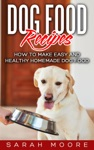 Dog Food Recipes How To Make Easy And Healthy Homemade Dog Food