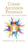 Cosmic Ascension Pathways
