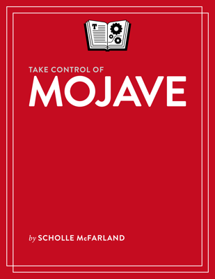 Take Control of Mojave - Scholle McFarland book