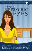 A Sight for Psychic Eyes (Piper Ashwell Psychic, P.I. Prequel)