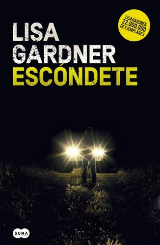 Lisa Gardner - Escóndete (Detective Warren 1)