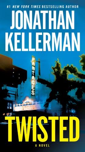 Jonathan Kellerman - Twisted