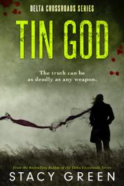 Tin God (Delta Crossroads Mystery Romance) book