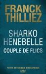Sharko  Henebelle Couple De Flics - Petite Anthologie Biographique