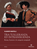 Download and Read Online Tra tolleranza ed intransigenza
