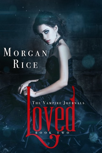 Morgan Rice - Loved (Book #2 in the Vampire Journals)