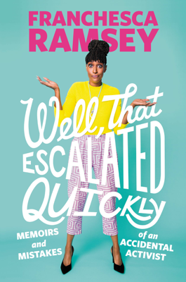 Well, That Escalated Quickly - Franchesca Ramsey book