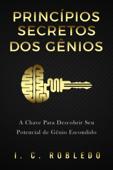 Princípios Secretos dos Gênios: A Chave Para Descobrir Seu Potencial de Gênio Escondido Book Cover
