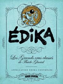 EDIKA, Les Grands crus classés de Fluide Glacial