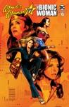 Wonder Woman 77 Meets The Bionic Woman 6 Of 6