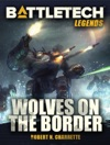 BattleTech Legends Wolves On The Border