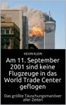 Am 11 September 2001 Sind Keine Flugzeuge In Das World Trade Center Geflogen