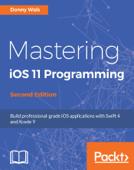 Mastering iOS 11 Programming - Second Edition