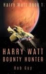 Harry Watt Bounty Hunter