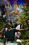 Living For The Weekend The Winding Road Towards Balancing Career Work And Spiritual Life