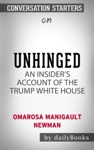 Unhinged An Insiders Account Of The Trump White House By Omarosa Manigault Newman Conversation Starters