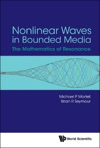 Nonlinear Waves In Bounded Media The Mathematics Of Resonance
