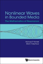 Nonlinear Waves In Bounded Media: The Mathematics Of Resonance