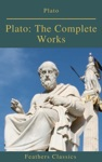 Plato The Complete Works Feathers Classics