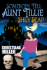 Christiana Miller - Somebody Tell Aunt Tillie She's Dead  artwork