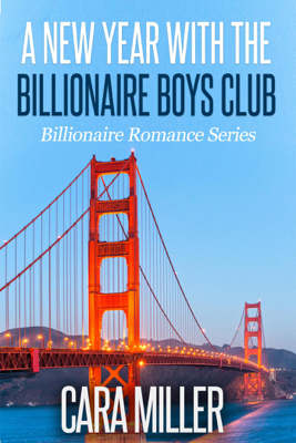 A New Year with the Billionaire Boys Club - Cara Miller book