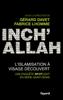 Inch'allah : l'islamisation à visage découvert - Gérard Davet & Fabrice Lhomme