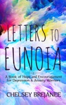 Letters To Eunoia A Book Of Hope And Encouragement For Depression  Anxiety Warriors