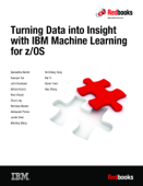 Turning Data into Insight with IBM Machine Learning for z/OS