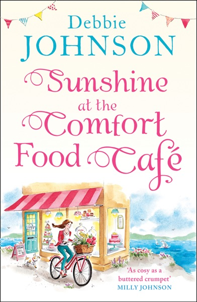 Sunshine at the Comfort Food Cafe - Debbie Johnson book cover