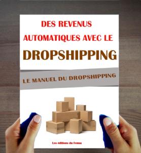 Le Manuel du Dropshipping. Des revenus automatiques avec le Dropshipping. Couverture de livre