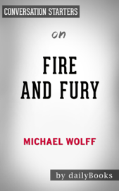 Fire and Fury: by Michael Wolff Conversation Starters book