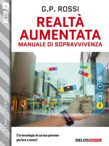 Realtà Aumentata - Manuale di Sopravvivenza Libro Cover