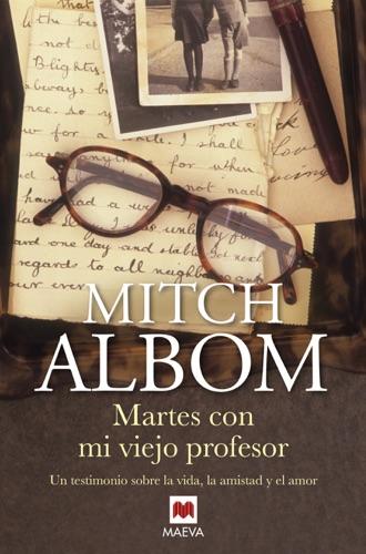 Mitch Albom - Martes con mi viejo profesor