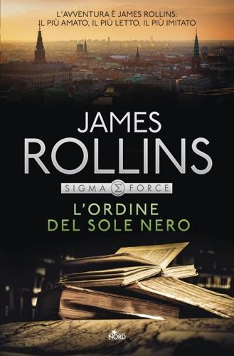 James Rollins - L'ordine del sole nero