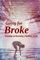 Going for Broke: Travelogs on Becoming a Buddhist Monk