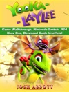 Yooka Laylee Game Walkthrough Nintendo Switch PS4 Xbox One Download Guide Unofficial