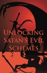 Unlocking Satans Evil Schemes