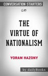 The Virtue Of Nationalism By Yoram Hazony Conversation Starters
