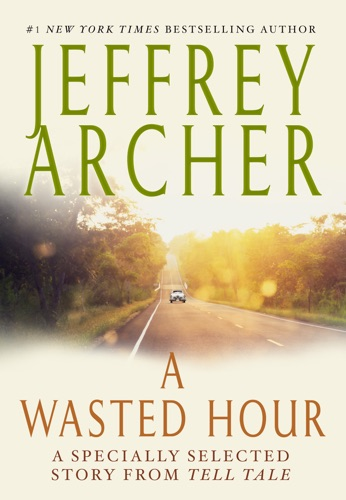 Jeffrey Archer - A Wasted Hour