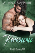 Renascence (Death Dealers MC #5)