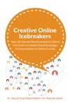Creative Online Icebreakers Over 30 Tips And Real Examples For Online Instructors To Initiate Social Exchanges And Conversations In Online Courses