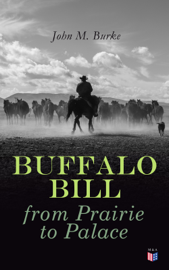 Buffalo Bill from Prairie to Palace book
