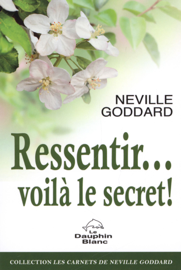 Ressentir... voilà le secret !