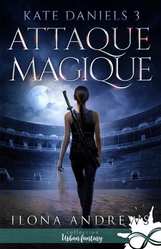 Ilona Andrews - Attaque Magique