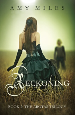 Reckoning, Book II of the Arotas Trilogy - Amy Miles book