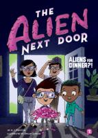 A. I. Newton & Anjan Sarkar - The Alien Next Door 2: Aliens for Dinner?! artwork